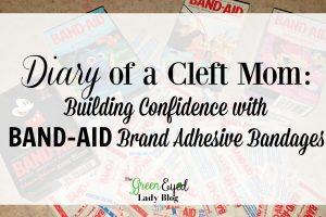 Diary of a Cleft Mom: Building Confidence with BAND-AID Brand Adhesive Bandages
