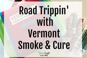 Road Trippin' with Vermont Smoke & Cure