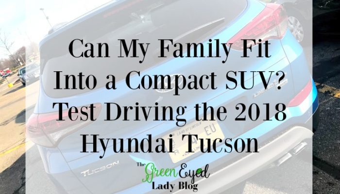 Can My Family Fit Into a Compact SUV? Test Driving the 2018 Hyundai Tucson