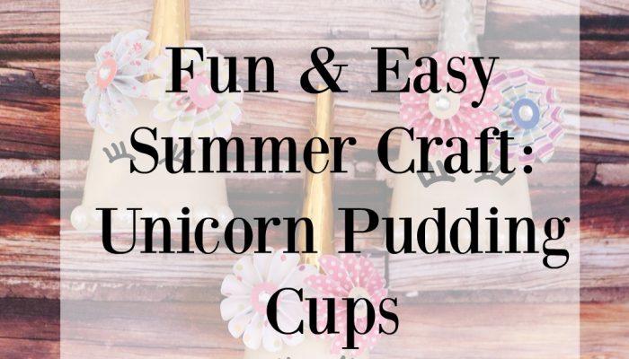 Fun & Easy Summer Craft: Unicorn Pudding Cups