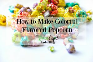 How to Make Colorful Flavored Popcorn