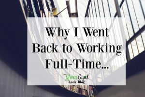 Why I Went Back to Working Full-Time…