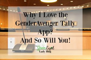 Why I Love the GenderAvenger Tally App? And So Will You!
