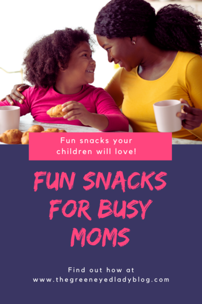 Fun Snacks for Busy Moms